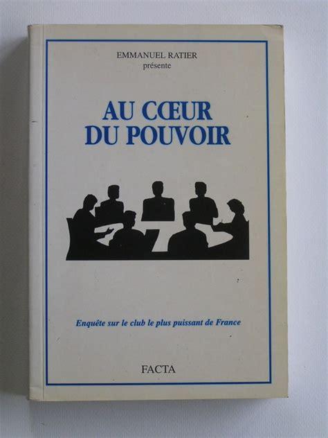 Au Coeur Du Pouvoir Enquete Sur Le Club Le Plus Puissant De France