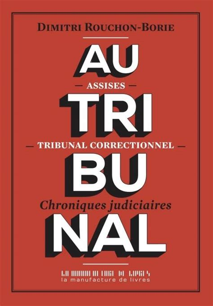 Au Tribunal Chroniques Judiciaires Documents