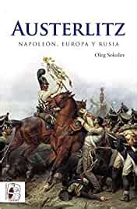Austerlitz Napoleon Europa Y Rusia Guerras Napoleonicas