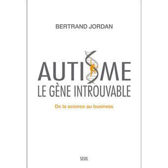 Autisme Le Gene Introuvable De La Science Au Business De La Science Au Business