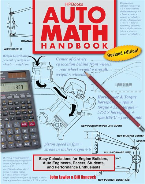 Auto Math Handbook : Easy Calculations for Engine Builders, Auto Engineers, Racers, Students and Performance Enthusiasts