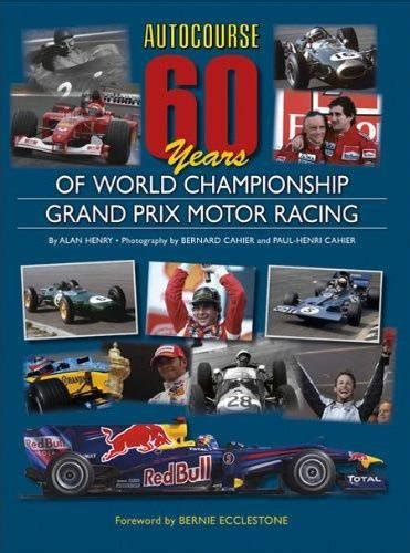 Autocourse 60 Years Of World Championship Grand Prix Motor Racing By Alan Henry 2010 10 01