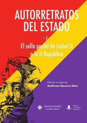Autorretratos Del Estado I El Sello Postal De Isabel Ii A La Ii Republica Historia