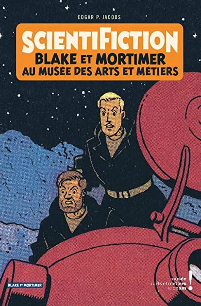 Autour De Blake Andamp Mortimer Tome 13 Scientifiction Catalogue D Exposition Arts Et Metiers