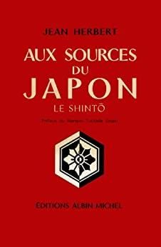 Aux Sources Du Japon Le Shinto