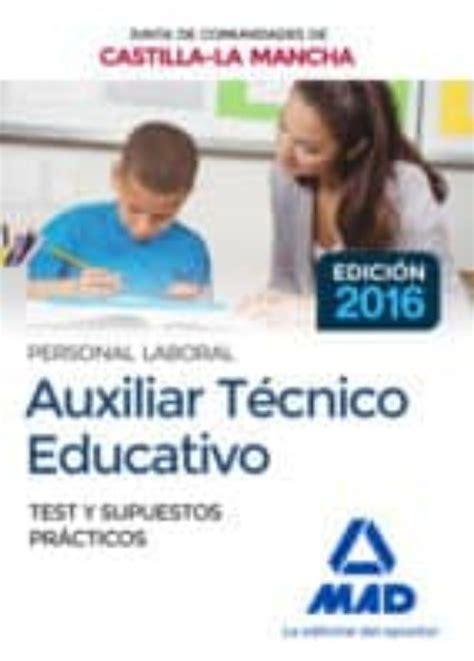 Auxiliar Tecnico Educativo Personal Laboral De La Junta De Comunidades De Castilla La Mancha Test Y Supuestos Practicos