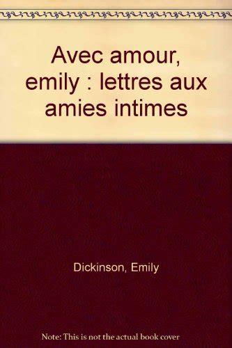 Avec Amour Emily Lettres Aux Amies Intimes
