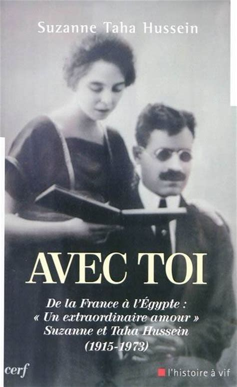 Avec Toi De La France A L Egypte Un Extraordinaire Amour Suzanne Et Taha Hussein 1915 1973