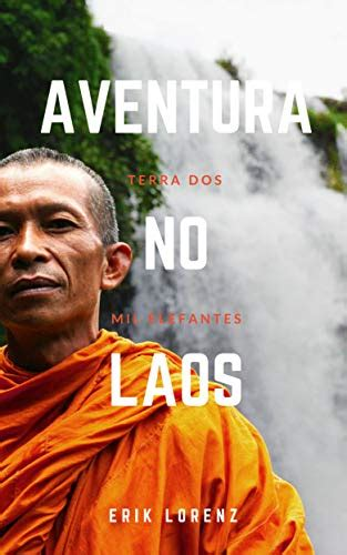 Aventura No Laos Terra Dos Mil Elefantes Portuguese Edition