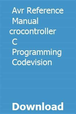 Avr Reference Manual Microcontroller C Programming Codevision