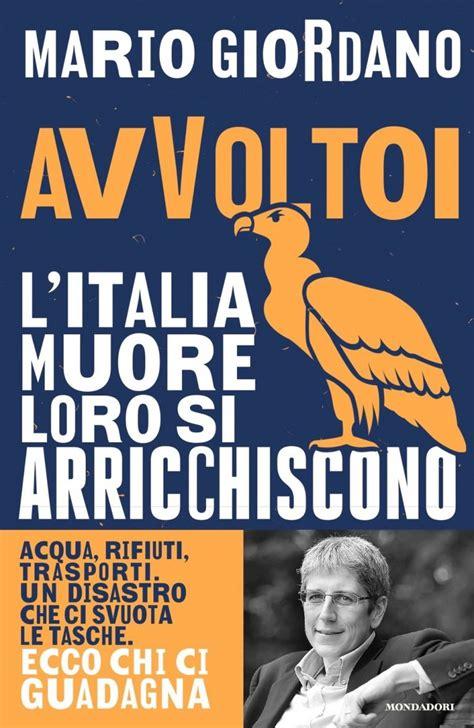 Avvoltoi: L'Italia muore, loro si arricchiscono. Acqua, rifiuti, trasporti. Un disastro che ci svuota le tasche. Ecco chi ci guadagna