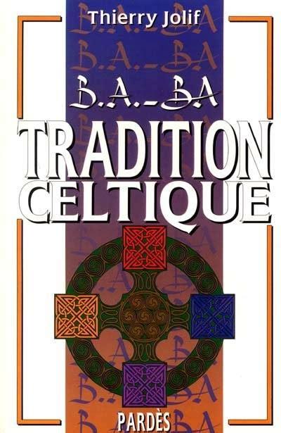 B A Ba De La Tradition Celtique