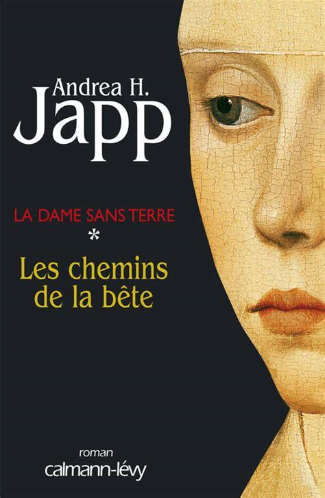 B005OQ4CKO La Dame Sans Terre T1 Les Chemins De La Bete Suspense Crime