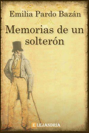 B006EA4O4I Memorias De Un Solteron