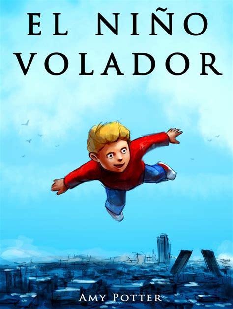 B00FV811BS El Nino Volador 3 Libro Ilustrado