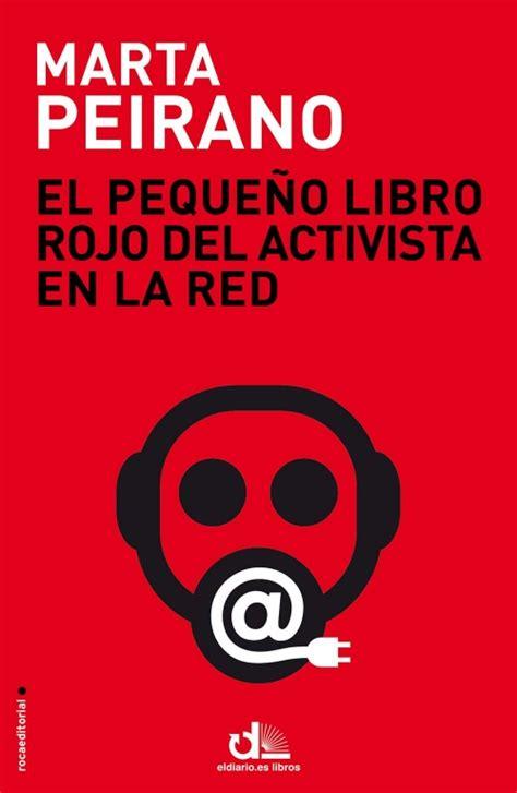 B00J7X78ZG El Pequeno Libro Rojo Del Activista En La Red Prologo De Edward Snowden Eldiario Es Libros