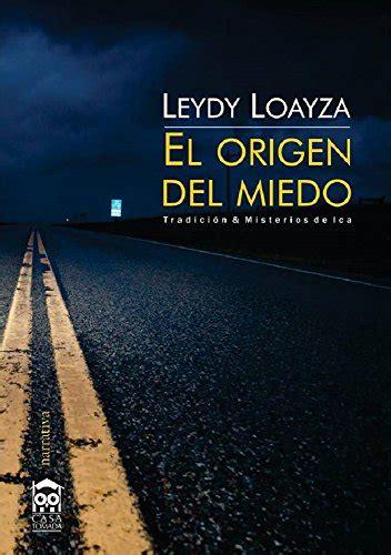 B00LJCIC80 El Origen Del Miedo Tradicion And Misterios De Ica Relato