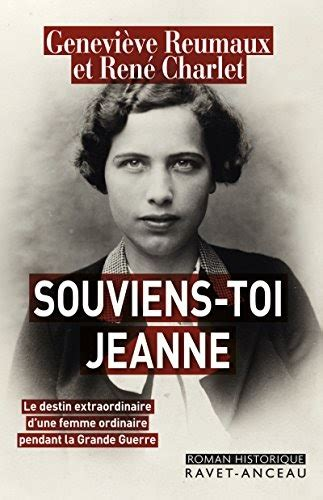 B0108B38TU Souviens Toi Jeanne Le Destin Extraordinaire D Une Femme Ordinaire Pendant La Grande Guerre Roman Historiqu