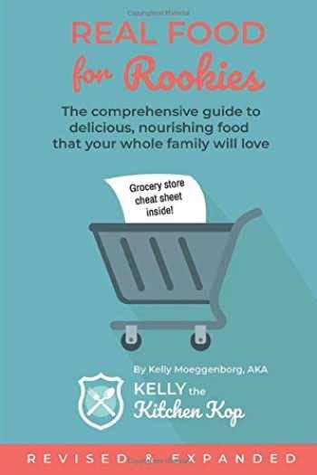B011YTPMAI Real Food For Rookies Healthy Cooking Traditional Food Vibrant Health By Moeggenborg Kelly 2015 Paperback