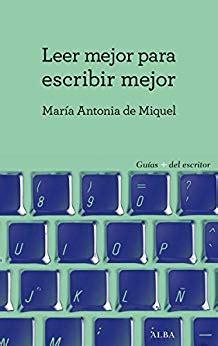 B01FW430SW Leer Mejor Para Escribir Mejor Guias Del Escritor