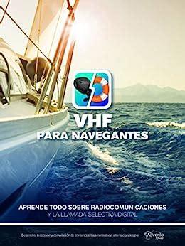 B01LXX9VQE Vhf Para Navegantes Aprende Todo Sobre Radiocomunicaciones Y La Llamada Selectiva Digital