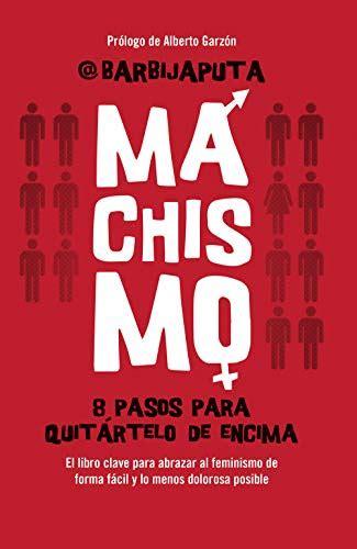 B01M4GLF7H Machismo 8 Pasos Para Quitartelo De Encima Eldiario Es