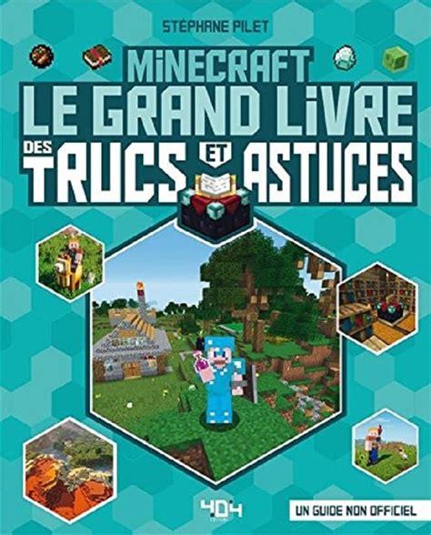 B076F3Z9H1 Minecraft Le Grand Livre Des Trucs Et Astuces
