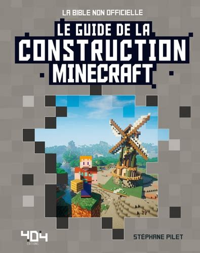 B078X52S7X Minecraft Le Guide De La Construction