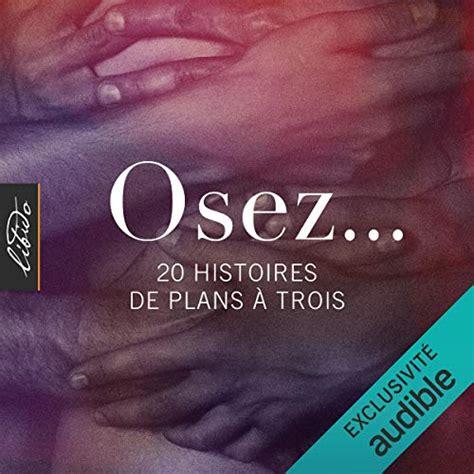 B0797WWSJ3 Osez 20 Histoires De Plans A Trois