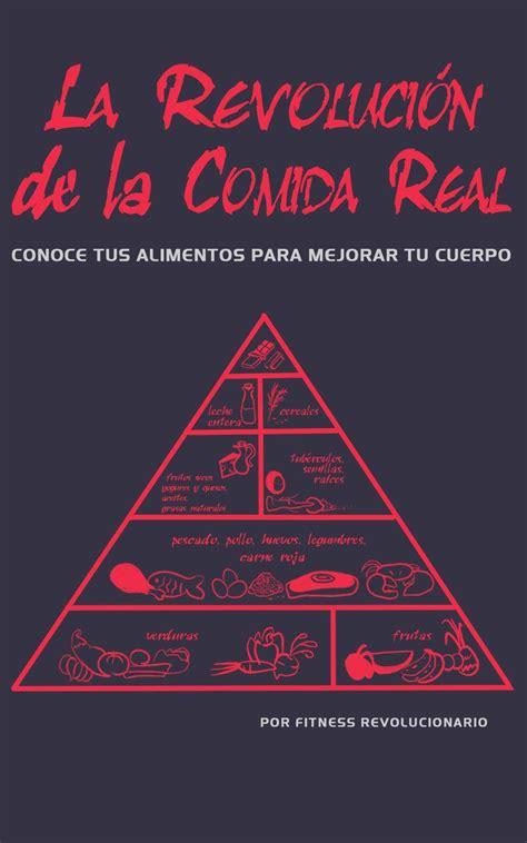 B07B9KSPXB La Revolucion De La Comida Real Conoce Tus Alimentos Para Mejorar Tu Cuerpo