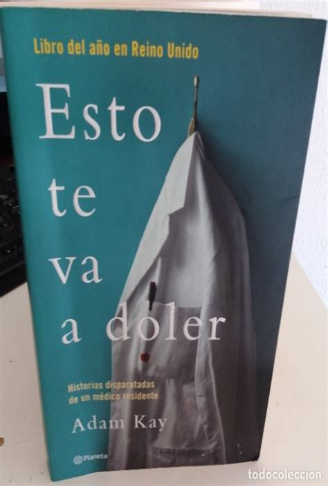 B07CV378CY Esto Te Va A Doler Historias Disparatadas De Un Medico Residente