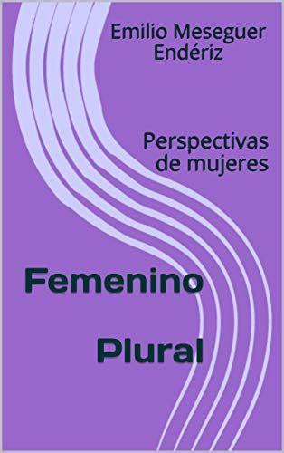B07HCDJR4Z Femenino Plural Perspectivas De Mujeres Teatro Breve No 1