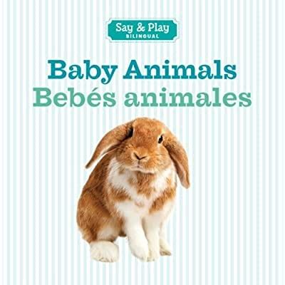 Baby Animals Bebes Animales Say And Play Bilingual