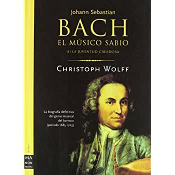 Bach El Musico Sabio Vol 1 La Juventud Creadora Musica Ma Non Troppo 9788495601445