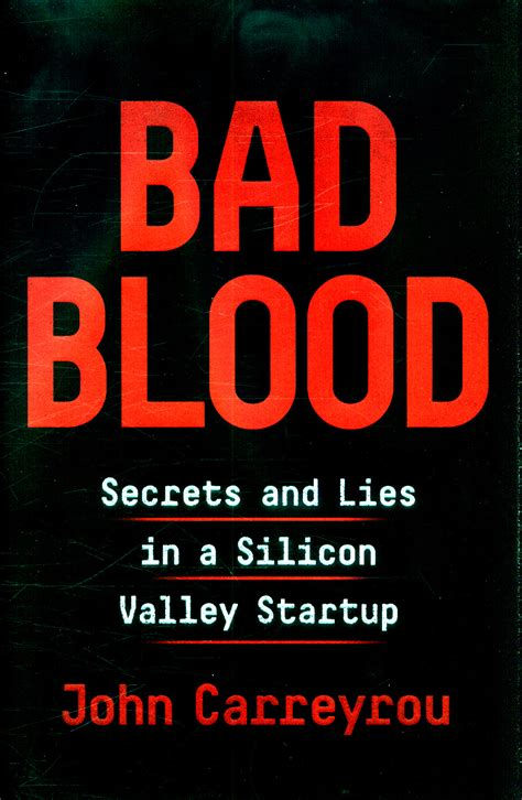 Bad Blood Secrets And Lies In A Silicon Valley Startup English Edition