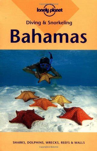 Bahamas (Lonely Planet Diving and Snorkeling Guides)