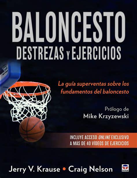 Baloncesto Destrezas Y Ejercicios La Guia Superventas Sobre Los Fundamentos Del Baloncesto