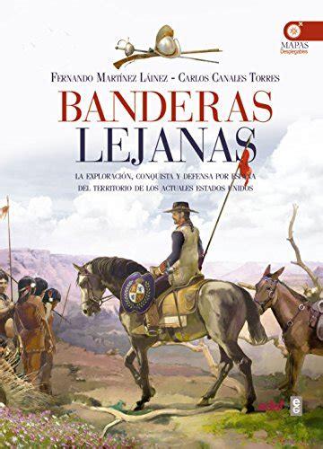 Banderas Lejanas Clio Cronicas De La Historia