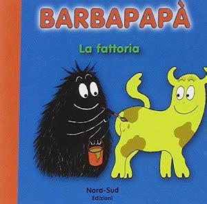 Barbapapa La Fattoria Ediz Illustrata