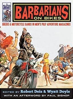 Barbarians On Bikes Bikers And Motorcycle Gangs In Men S Pulp Adventure Magazines The Men S Adventure Library