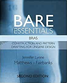 Bare Essentials Bras Second Edition Construction And Pattern Drafting For Lingerie Design