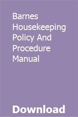 Barnes Housekeeping Policy And Procedure Manual