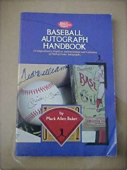 Baseball Autograph Handbook A Comprehensive Guide To Authentication And Valuation Of Hall Of Fame Autographs