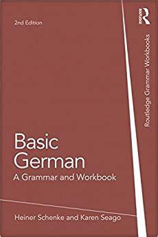 Basic German A Grammar And Workbook Grammar Workbooks
