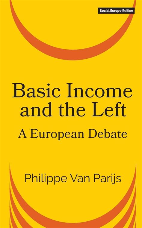 Basic Income And The Left A European Debate