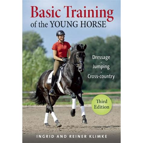 Basic Training Of The Young Horse Dressage Jumping Cross Country