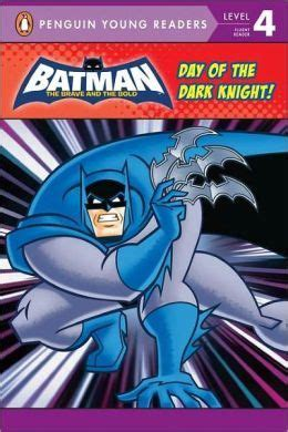 Batman Day Of The Dark Knight Penguin Young Readers Level 4