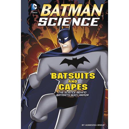 Batsuits And Capes The Science Behind Batmans Body Armor Batman Science By Biskup Agnieszka 2014 Paperback