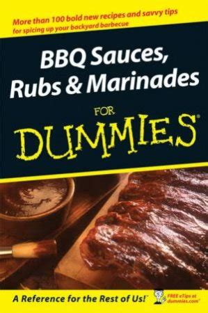 Bbq Sauces Rubs And Marinades For Dummies By Traci Cumbay 2008 03 10