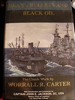 Beans Bullets And Black Oil The Story Of Fleet Logistics Afloat In The Pacific During World War Ii English Edition